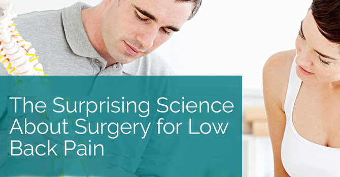 The Surprising Science About Surgery for Low Back Pain   image